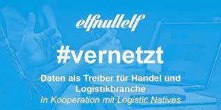 elfnullelf #vernetzt zum Thema: Daten als Treiber für Handel und Logistikbranche